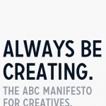 Always be creating
